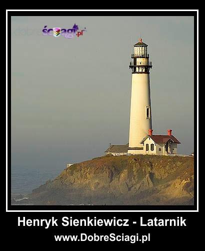 Latarnik Henryk Sienkiewicz DobreSciagi.pl