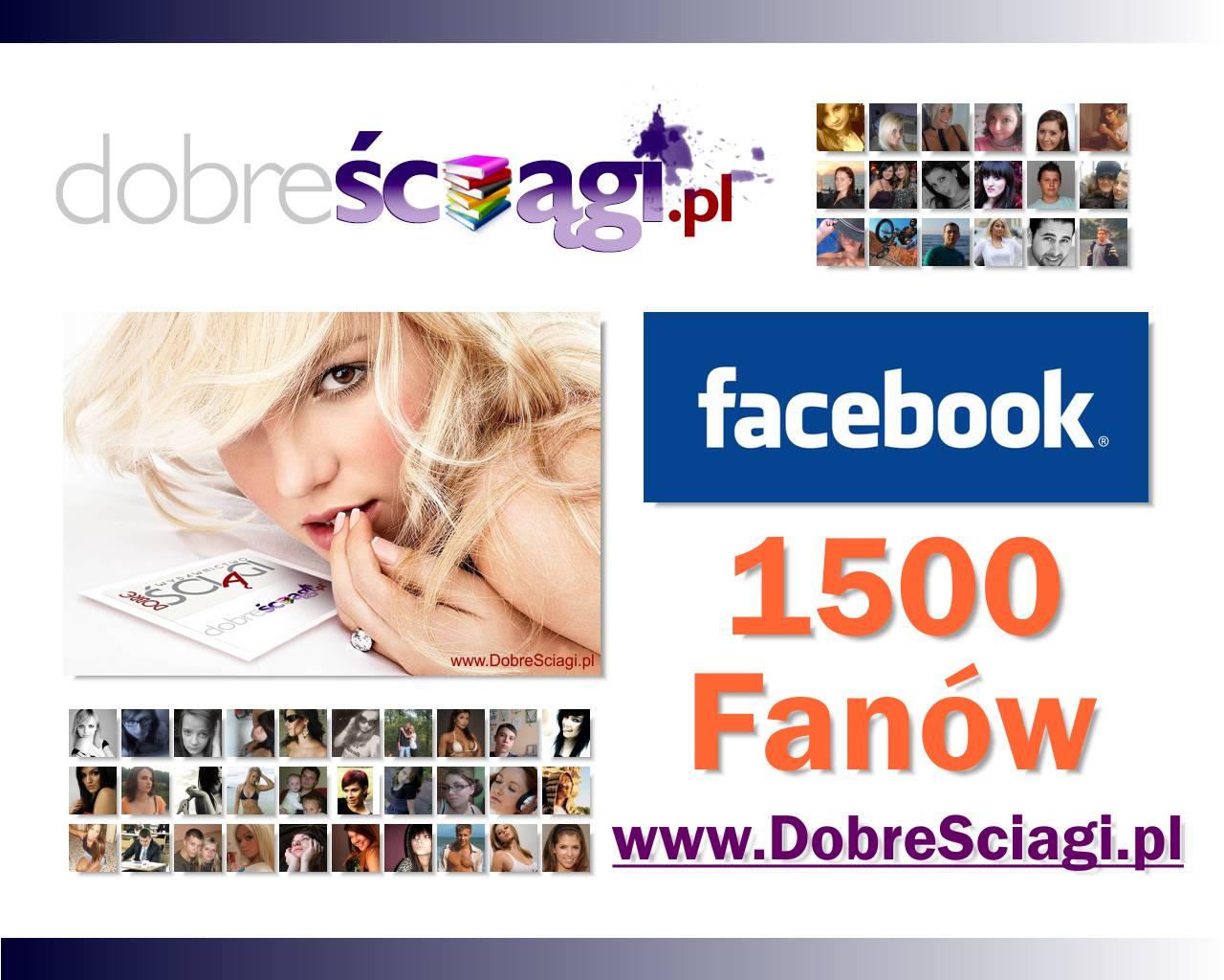 Ściągi DobreSciagi.pl Facebook 1500 fanów
