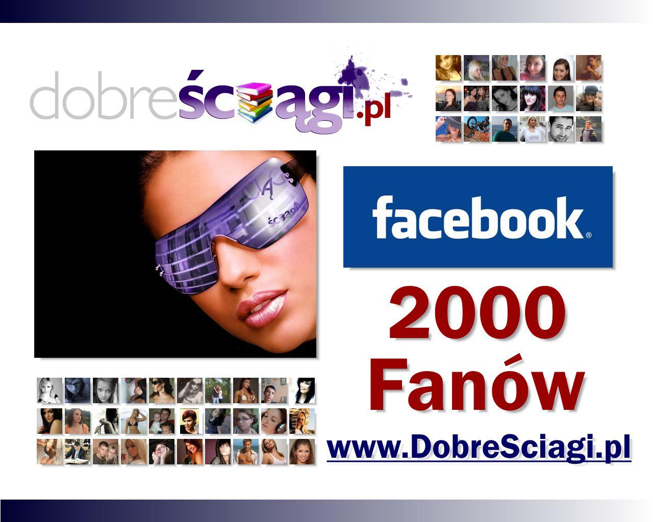 Facebook DobreSciagi.pl 2000 Fanów